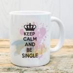 keep calm and be single 1