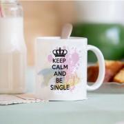 keep calm and be single 2