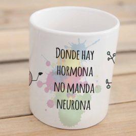 """""""Donde hay hormona no manda neurona"""""""