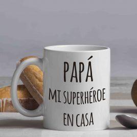 "Taza ""PAPÁ, MI SUPERHÉREO EN CASA"""