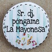 """""""Sr. DJ, póngame 'La Mayonesa'"""""""